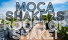 MOCA Shakers Roof-Top Party!
