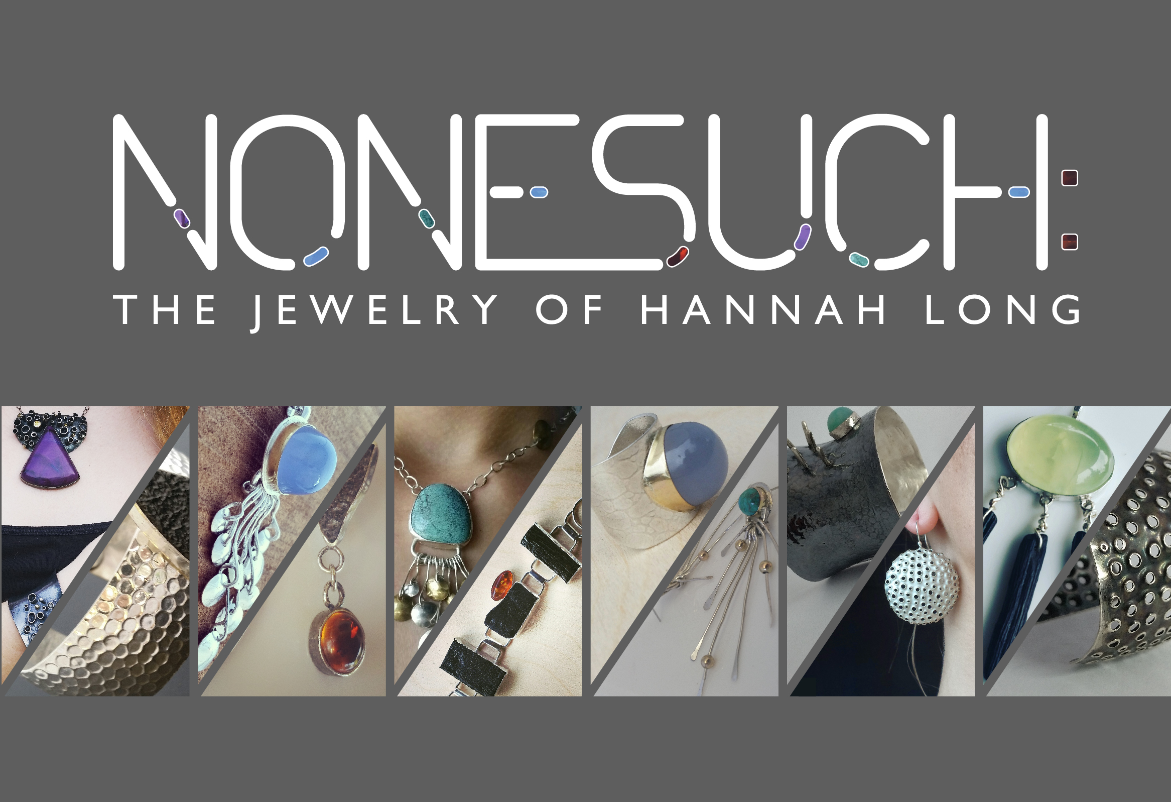 NONESUCH: The Jewelry of Hannah Long