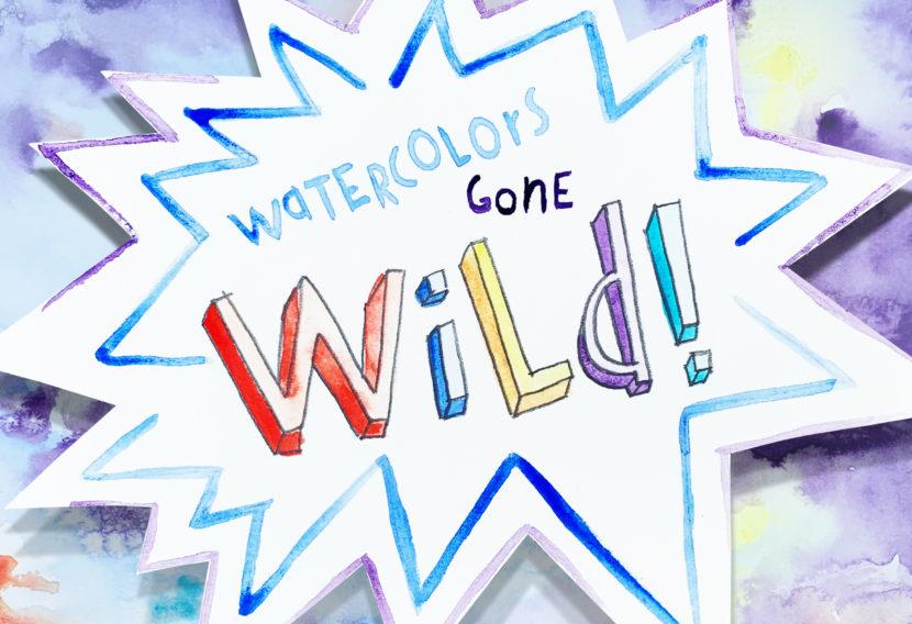 Watercolors gone wild