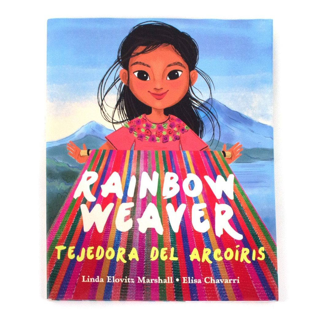 Rainbow Weaver: Tejedora del arcoiris by Linda Elovitz Marshall and Elisa Chavarri