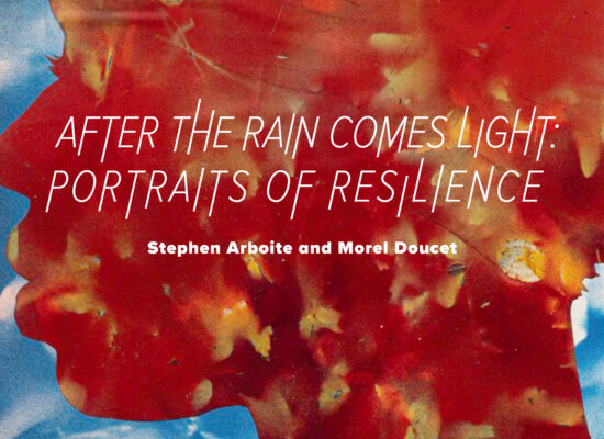 After the rain comes light: portraits of resilience stephen arboite and morel doucet